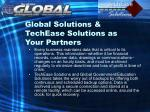 global solutions techease solutions as your partners4