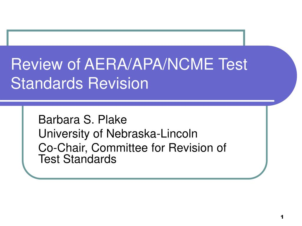 review of aera apa ncme test standards revision l.