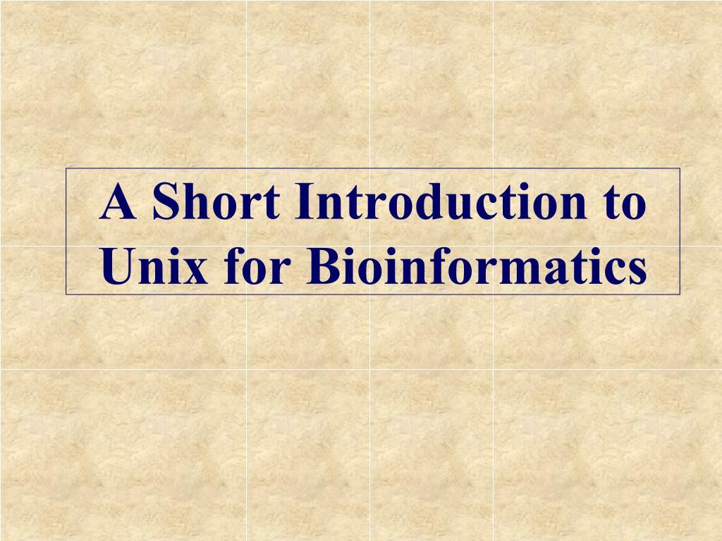 a short introduction to unix for bioinformatics l.