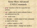 some more advanced unix commands