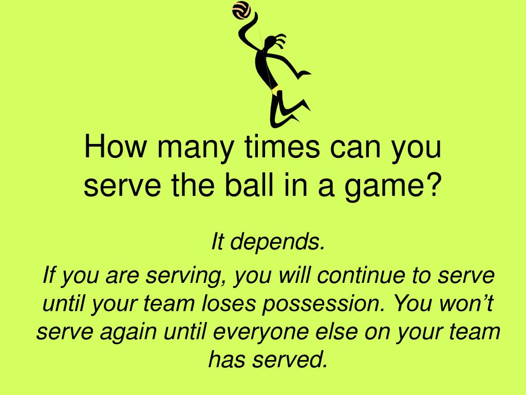 How many times can you serve the ball in a game?