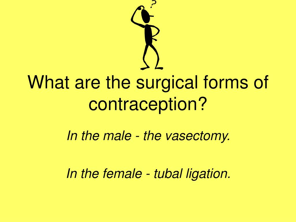 What are the surgical forms of contraception?