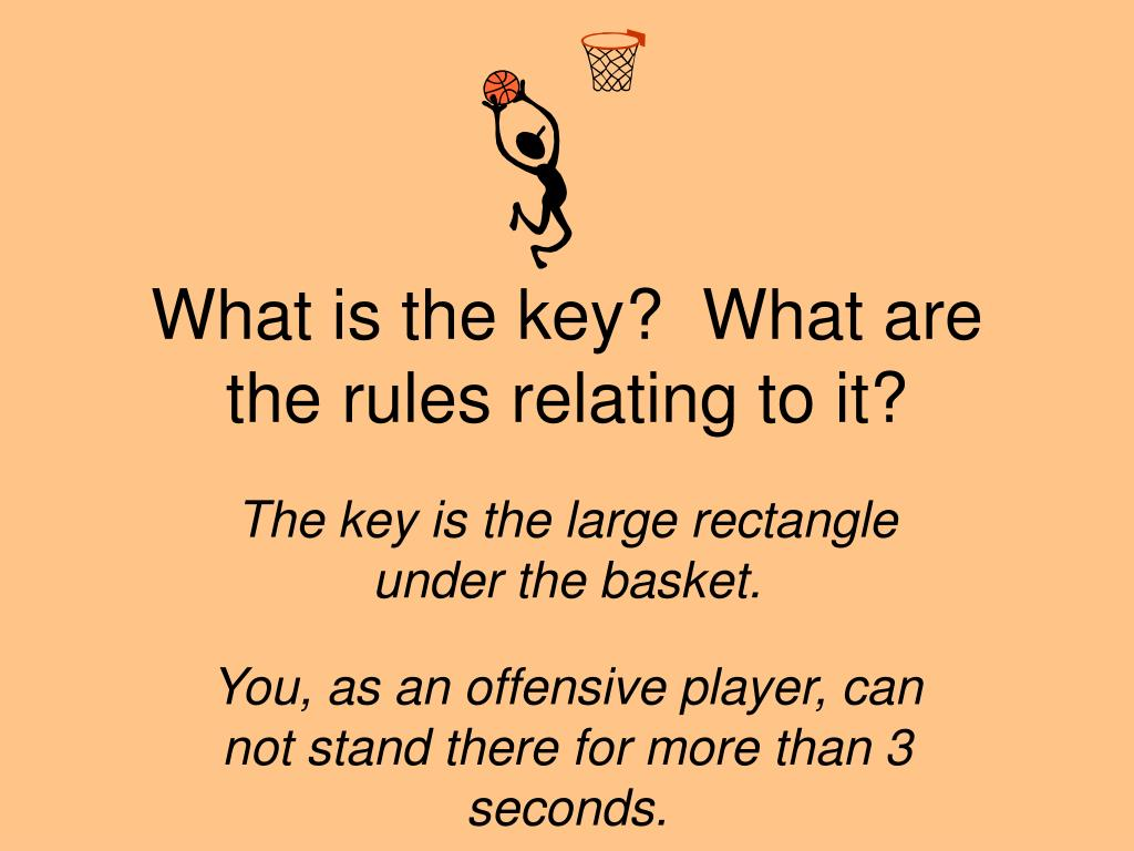 What is the key?  What are the rules relating to it?
