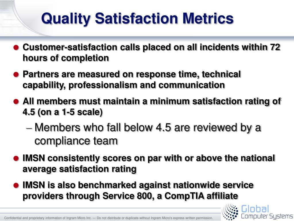 Quality Satisfaction Metrics