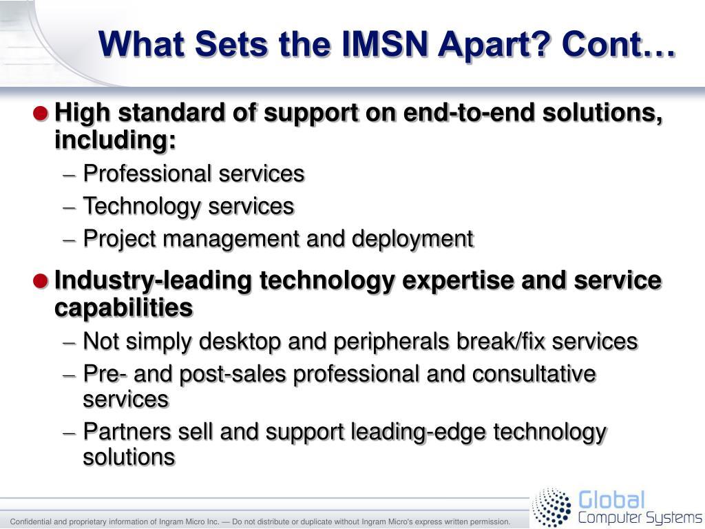 What Sets the IMSN Apart? Cont…
