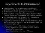 impediments to globalization