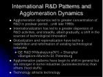 international r d patterns and agglomeration dynamics