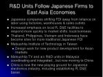 r d units follow japanese firms to east asia economies