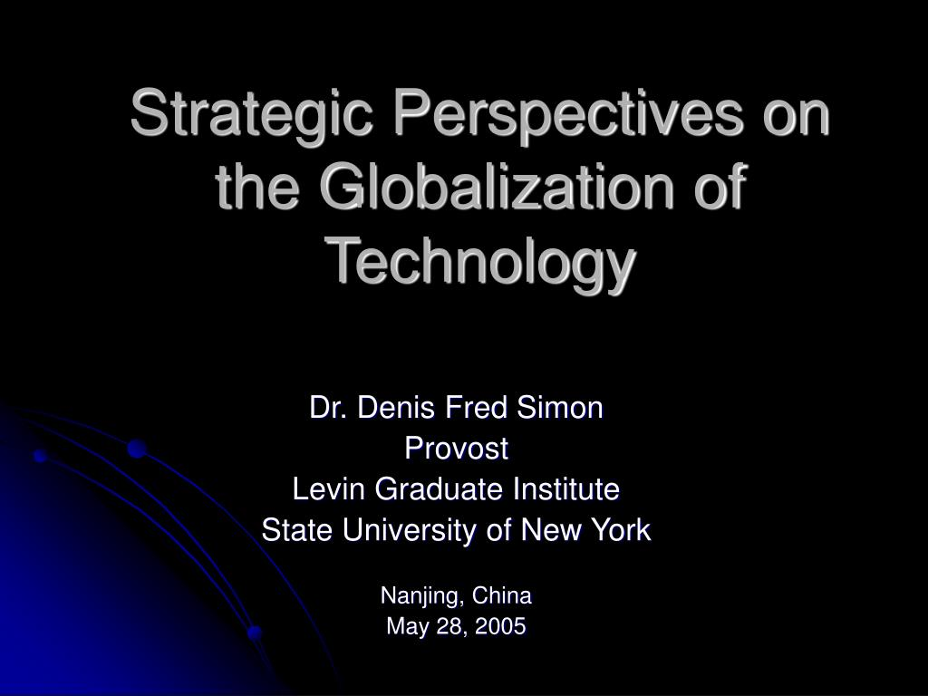 Strategic Perspectives on      the Globalization of Technology