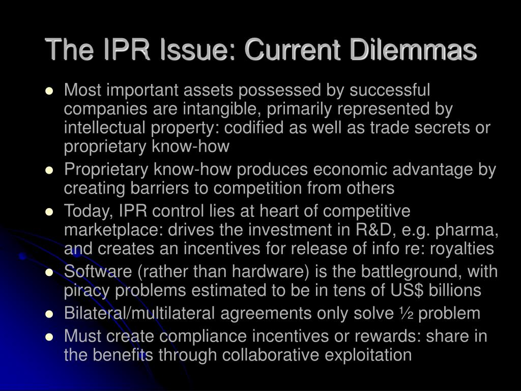 The IPR Issue: Current Dilemmas