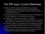 the ipr issue current dilemmas