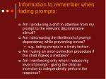 information to remember when fading prompts