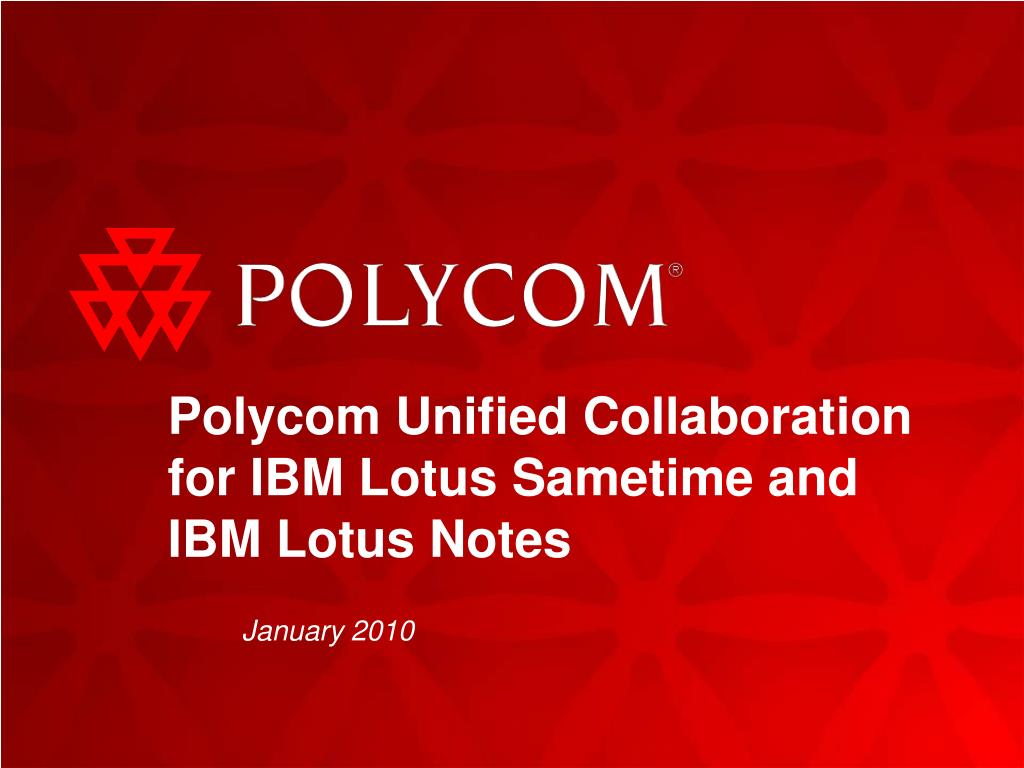 polycom unified collaboration for ibm lotus sametime and ibm lotus notes l.