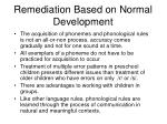 remediation based on normal development