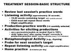 treatment session basic structure