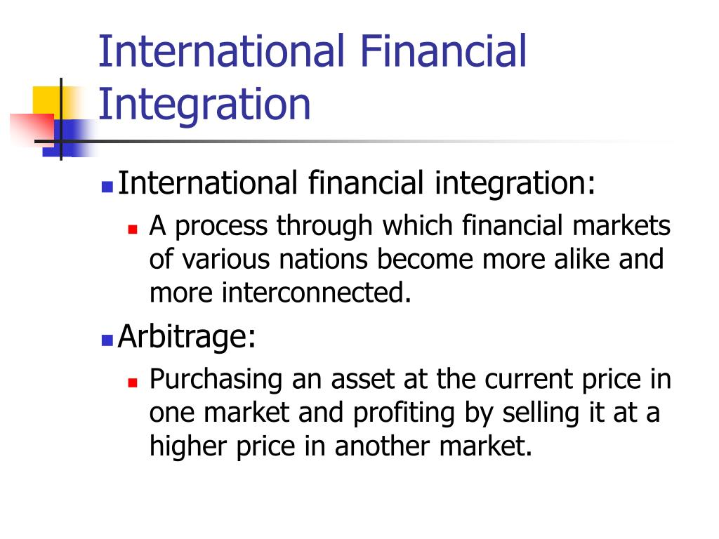 international financial integration is it worth In this section we analyse the implications of financial frictions and international financial integration for large foreign net-worth shock: financial.