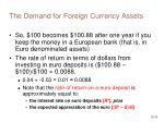 the demand for foreign currency assets16