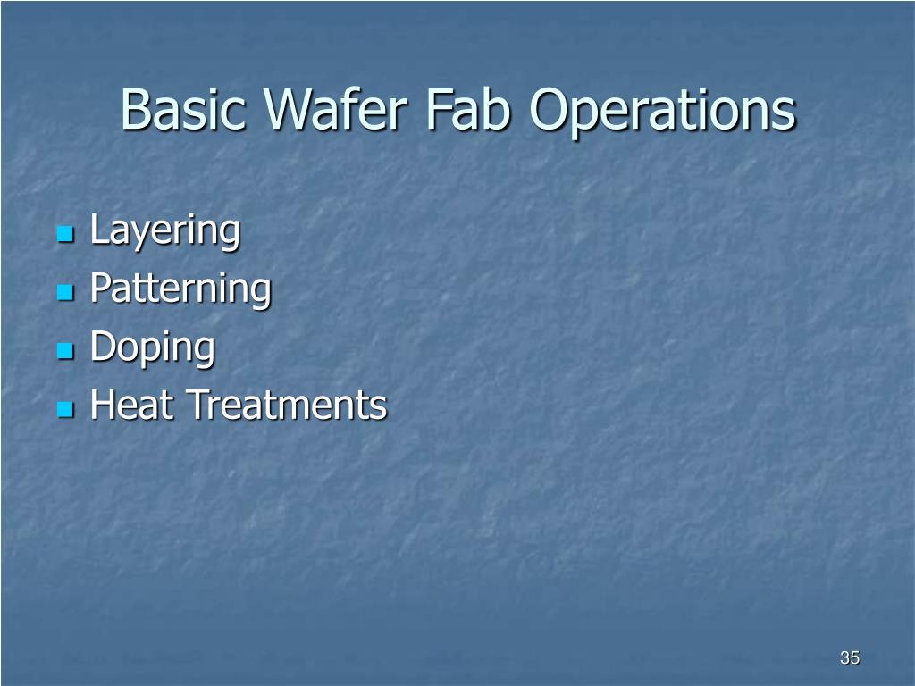 Basic Wafer Fab Operations