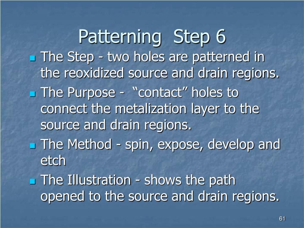 Patterning  Step 6