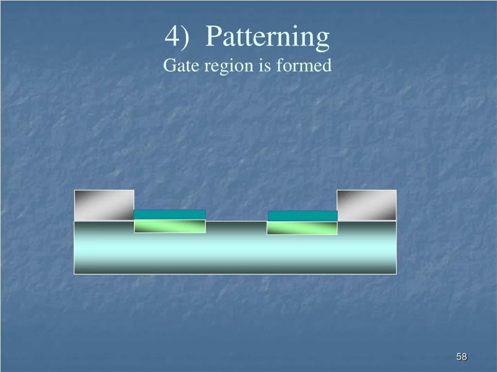 4)  Patterning
