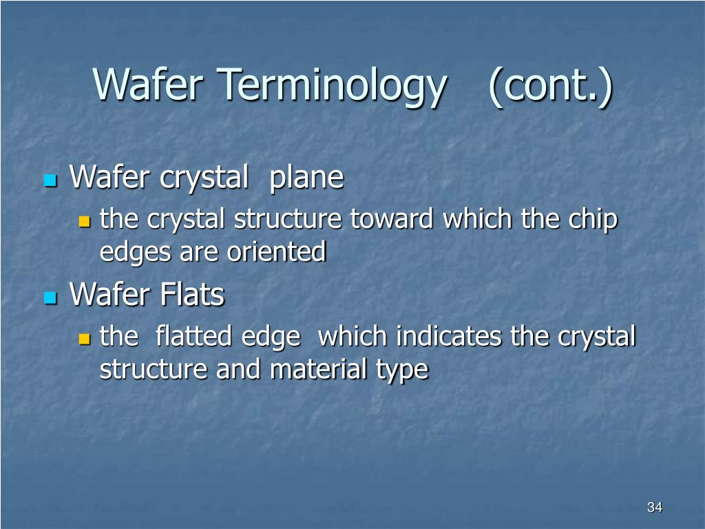 Wafer Terminology   (cont.)