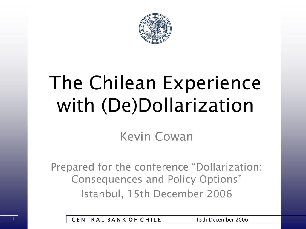 the chilean experience with de dollarization l.