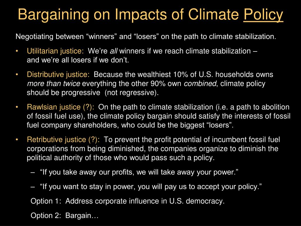 "Negotiating between ""winners"" and ""losers"" on the path to climate stabilization."