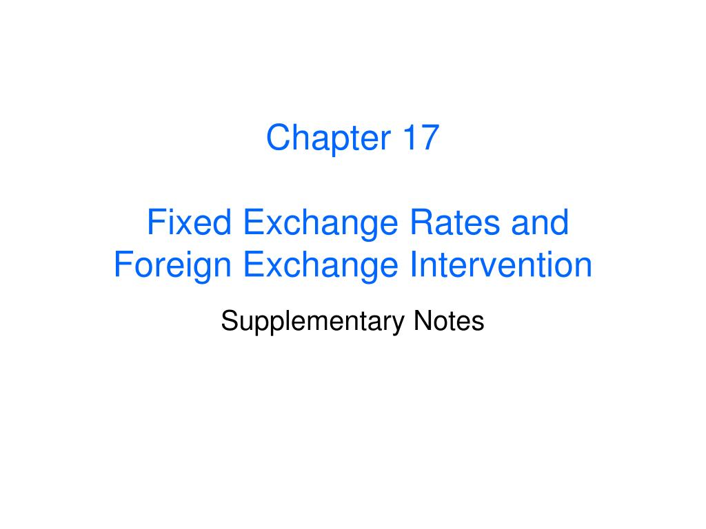 chapter 17 fixed exchange rates and foreign exchange intervention