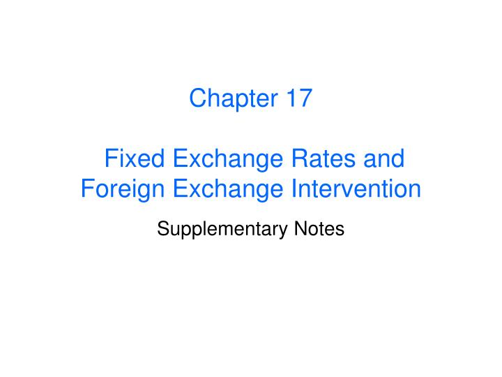 chapter 17 fixed exchange rates and foreign exchange intervention n.