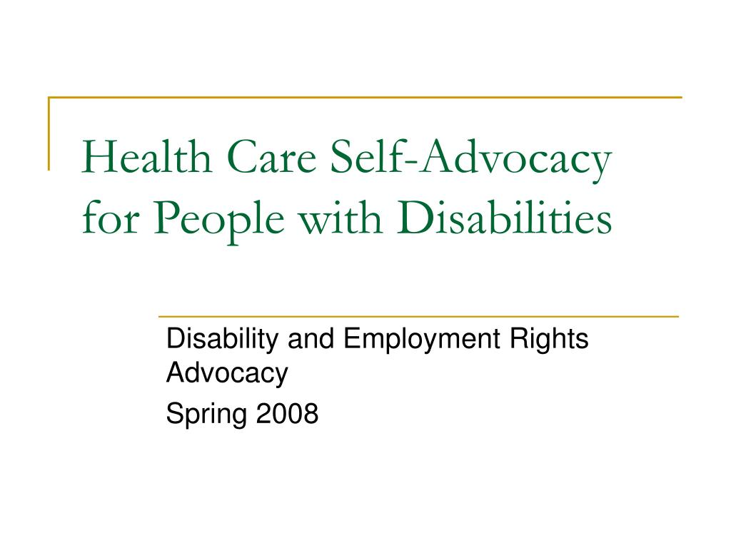 health care self advocacy for people with disabilities l.