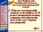avon products and guardian life insurance successful management of it projects