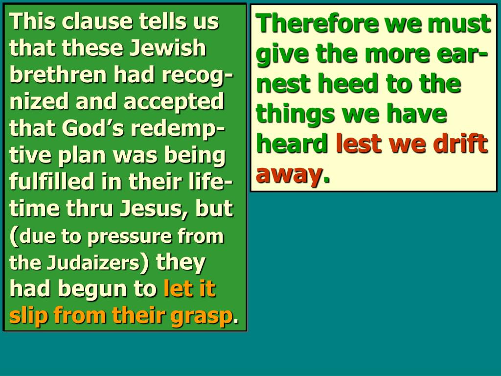 This clause tells us that these Jewish brethren had recog-nized and accepted that God's redemp-tive plan was being fulfilled in their life-time thru Jesus, but (
