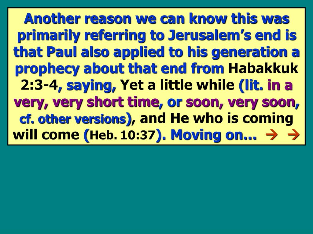 Another reason we can know this was primarily referring to Jerusalem's end is that Paul also applied to his generation a prophecy about that end from