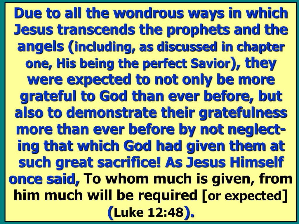 Due to all the wondrous ways in which Jesus transcends the prophets and the angels (