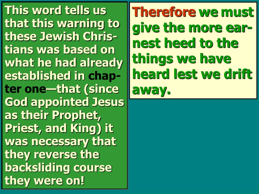 This word tells us that this warning to these Jewish Chris-tians was based on what he had already established in