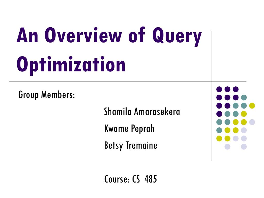 an overview of query optimization l.