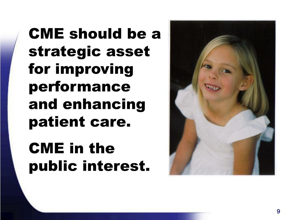 CME should be a strategic asset for improving performance and enhancing patient care.