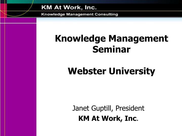 knowledge management seminar webster university n.