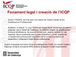 fonament legal i creaci de l icqp