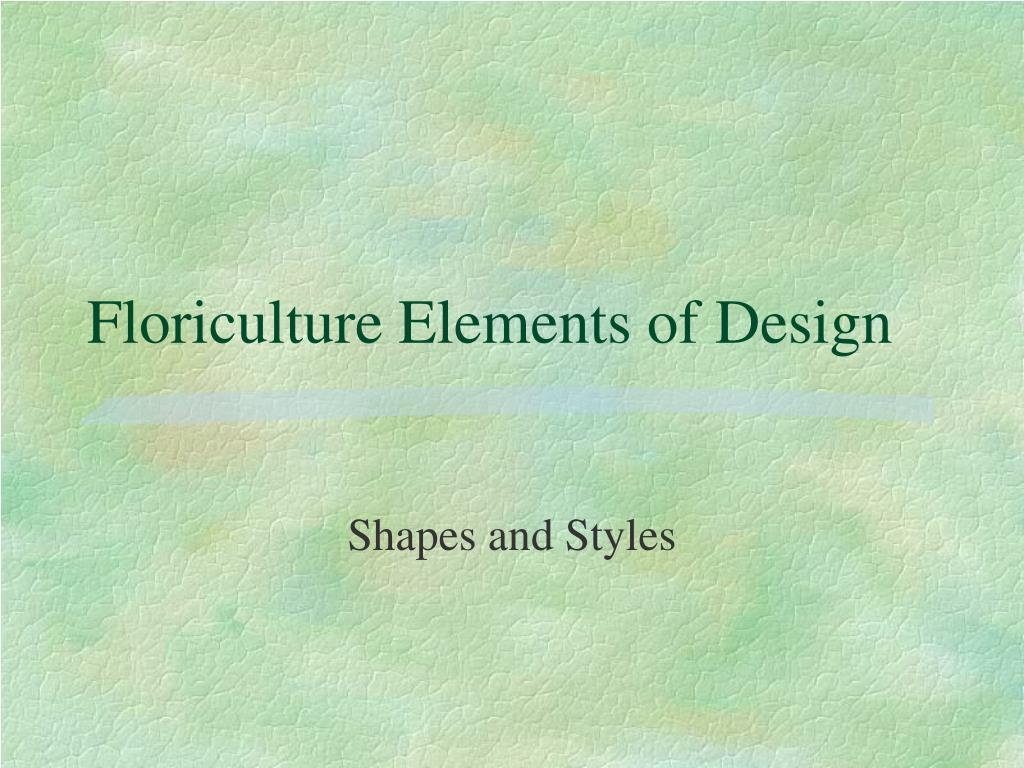 Floriculture Elements of Design