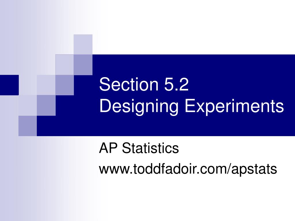 section 5 2 designing experiments l.