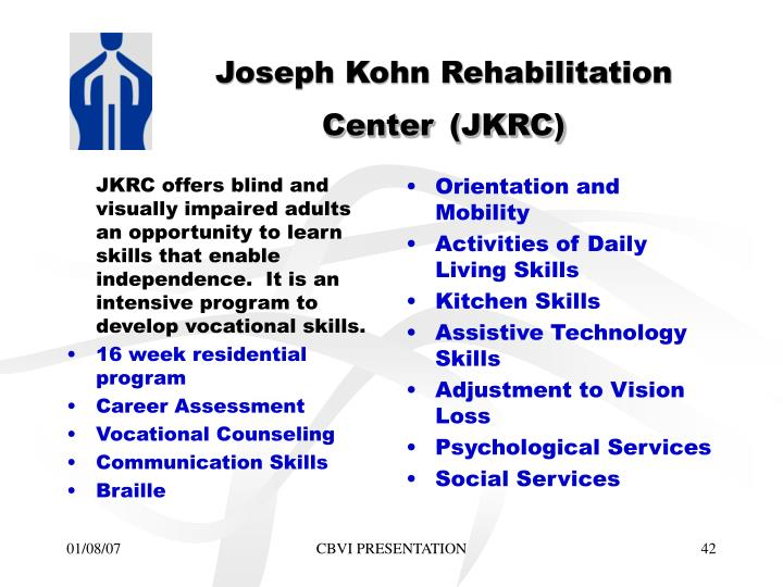 JKRC offers blind and visually impaired adults an opportunity to learn skills that enable independence.  It is an intensive program to develop vocational skills.