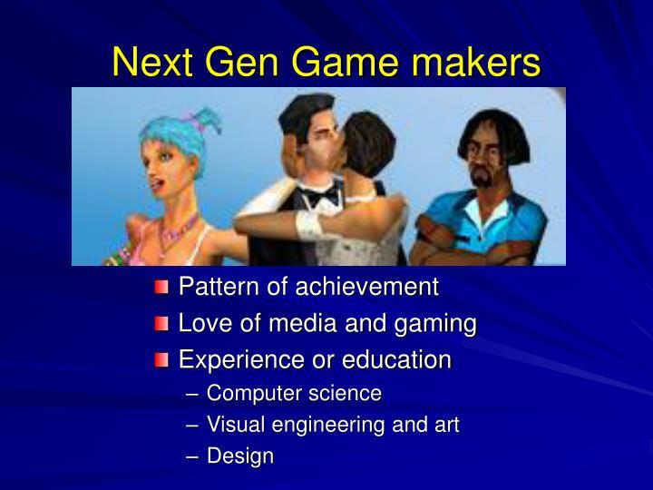 Next Gen Game makers