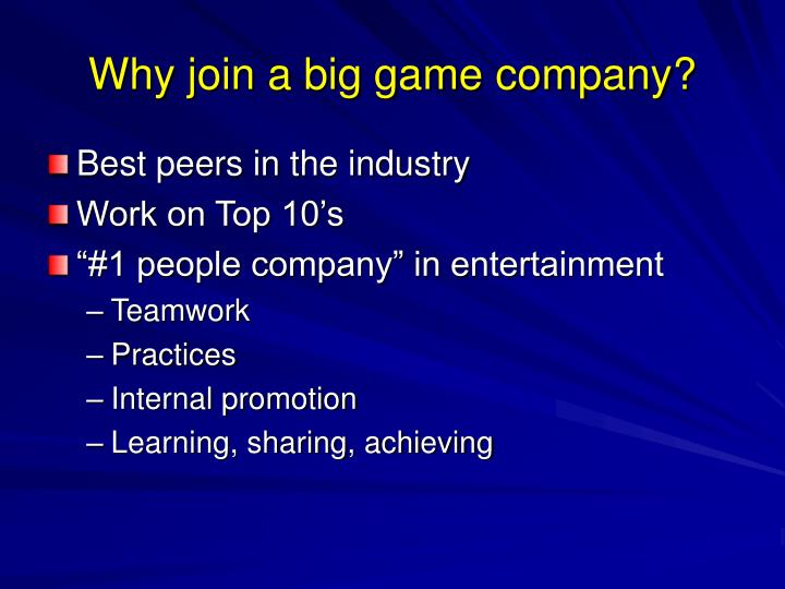 Why join a big game company?