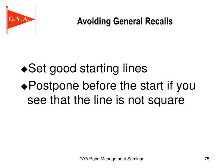 Avoiding General Recalls