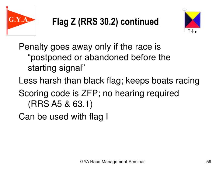 Flag Z (RRS 30.2) continued
