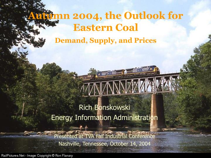 Autumn 2004 the outlook for eastern coal demand supply and prices