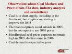 observations about coal markets and prices from eia data industry analysts and newsletters