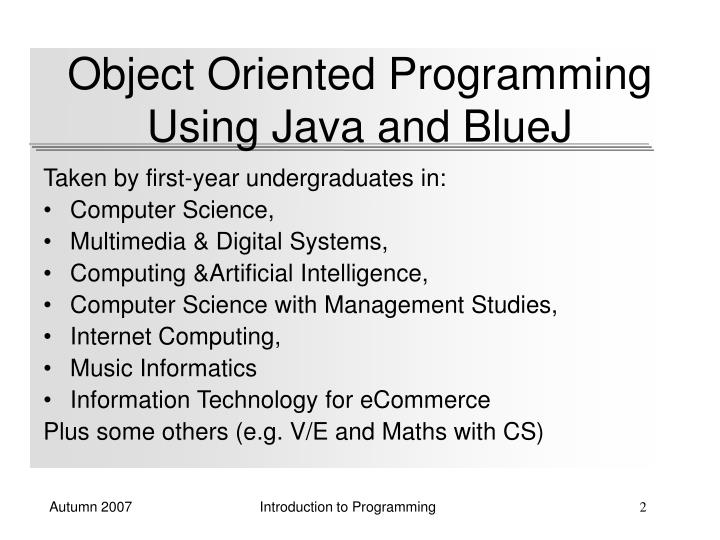 Object oriented programming using java and bluej