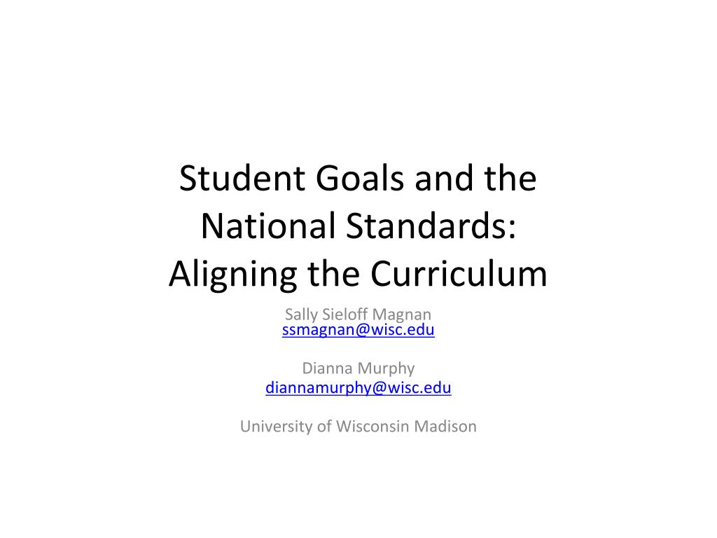 student goals and the national standards aligning the curriculum l.